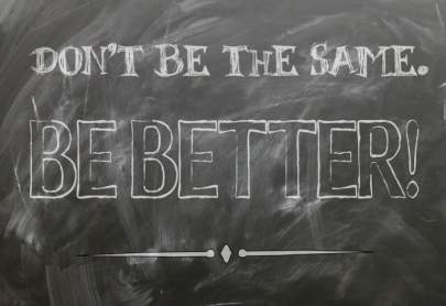 Don't Be the Same Be Better Chalkboard Image
